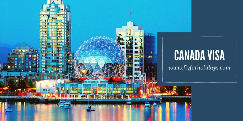 All You Need To Know About Canada & It's Visa. - FlyForHolidays