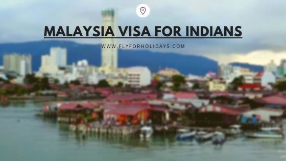 Malaysian Visa For Indians - FlyForHolidays