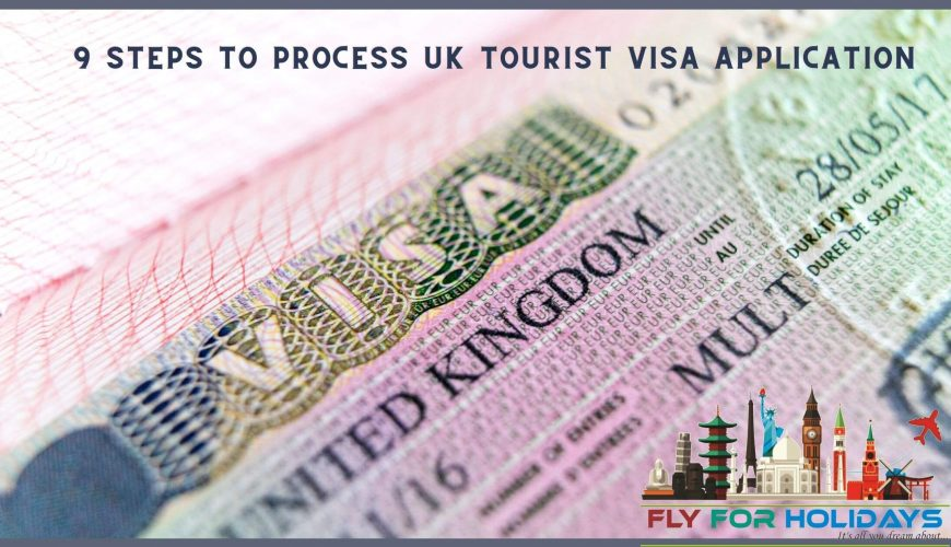9 steps to process uk tourist visa application