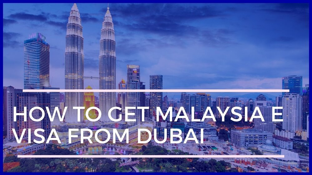 How to Get Malaysia Visa From Dubai - Fly For Holidays