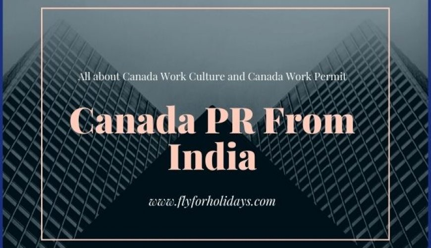 Steps to Get Canada PR- Fly For Holidays