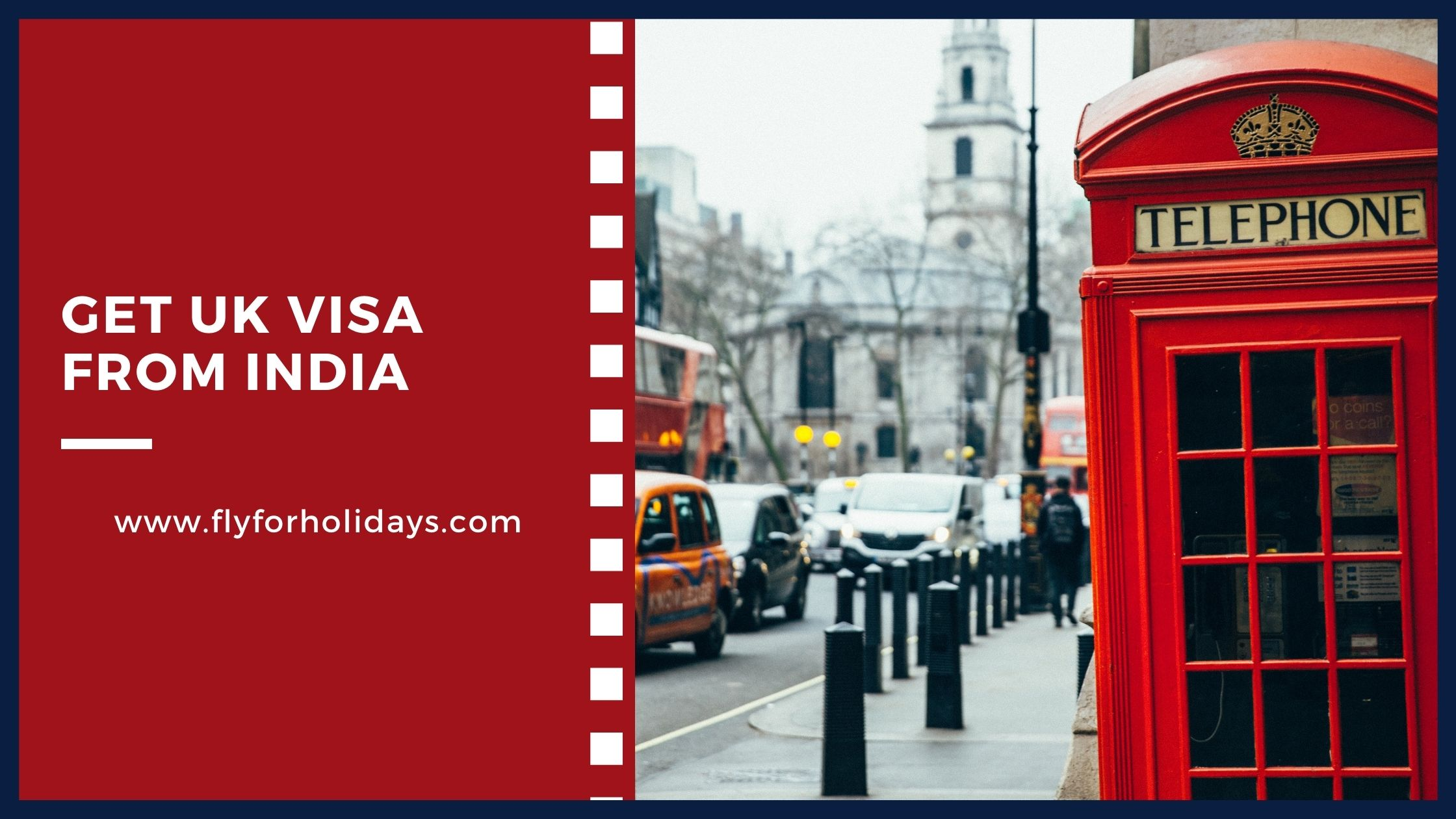 How to Get UK visa from India - Fly For Holidays