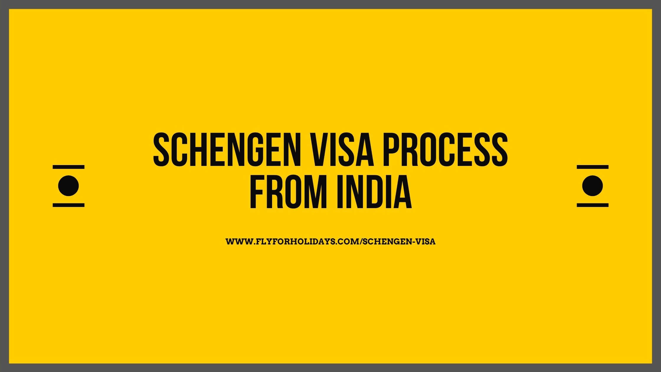 Schengen Visa Process From India - Fly For Holidays